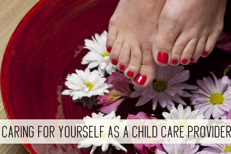 Caring for Yourself as a Child Care Provider