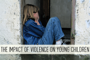 The Impact of Violence on Young Children