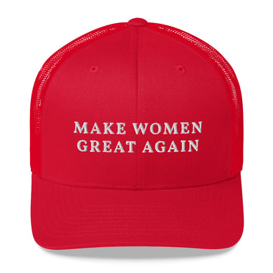MAKE WOMEN GREAT AGAIN HAT - Lilrobinzz-clout