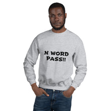 Load image into Gallery viewer, N WORD PASS Unisex Sweatshirt - Lilrobinzz-clout