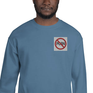 SAY NO TO PORN Unisex Sweatshirt - Lilrobinzz-clout