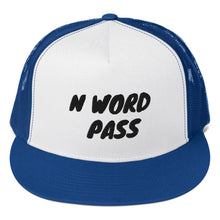 Load image into Gallery viewer, N WORD PASS Trucker Cap - Lilrobinzz-clout