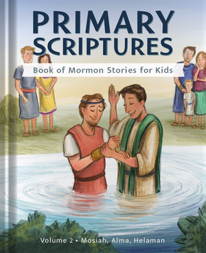 Book of Mormon Stories for Kids - Volume 2