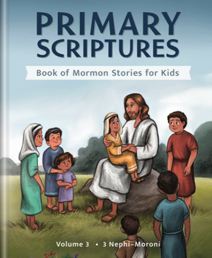 Book of Mormon Stories for Kids - Volume 3