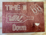 "Time to Wine Down - Wood sign 10""x14""x0.5"""