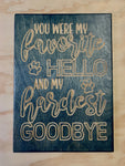 "You were my favorite Hello - Wood sign 10""x14""x0.5"""