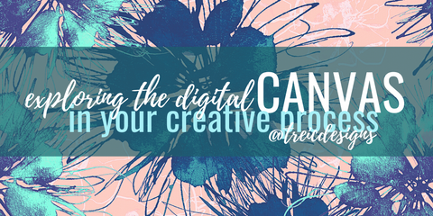 eploring the digitalCANVAS in your creative process workshop by traci bautista