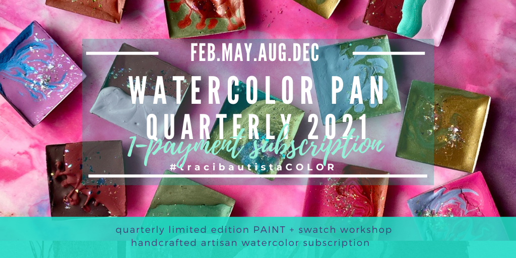 #tracibautistaCOLOR watercolor pan 2021 quarterly subscription {1-payment}