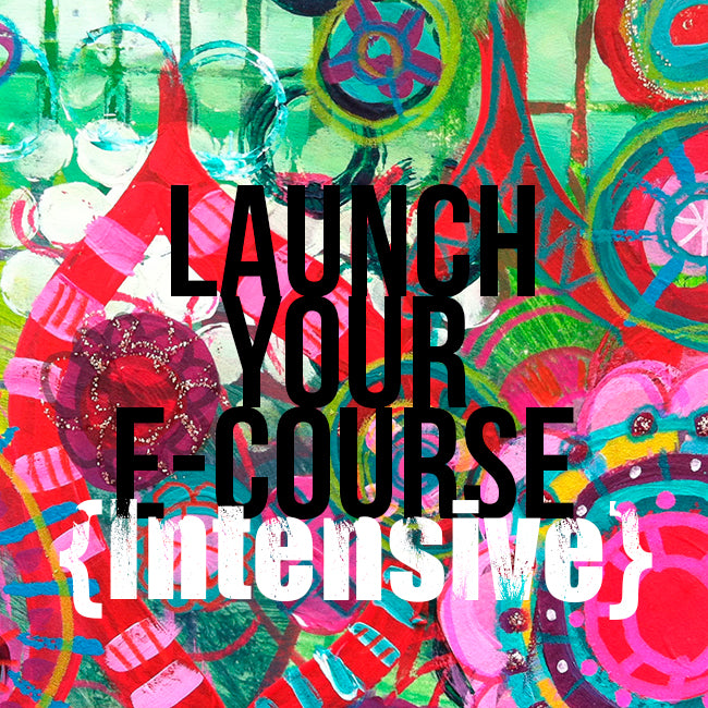 LAUNCH your e-course {INTENSIVE}