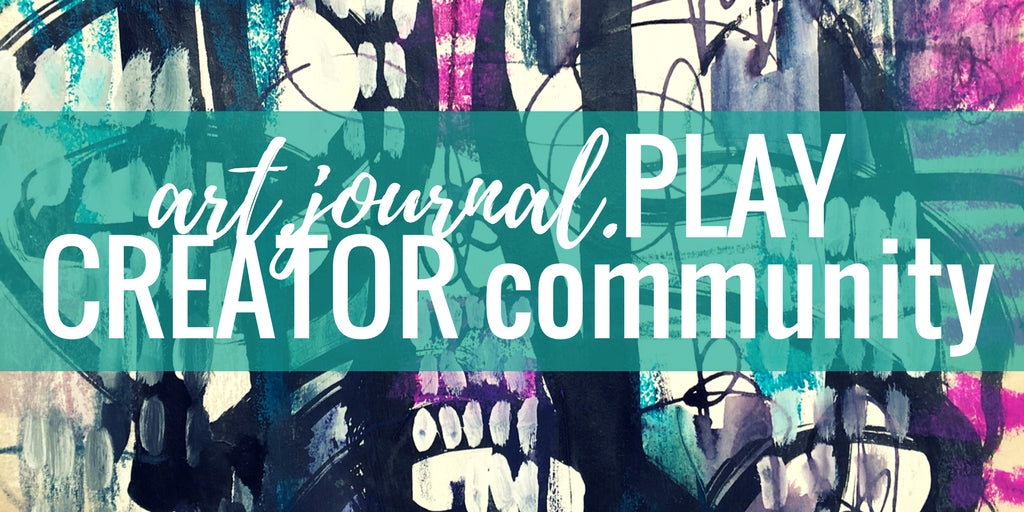 art.journal.PLAY CREATOR collective + community {quarterly}