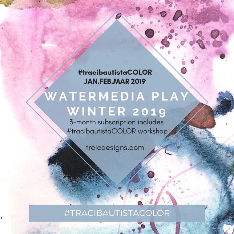 #tracibautistaCOLOR ~ WATERMEDIA PLAY subscription monthly {WINTER 2019}