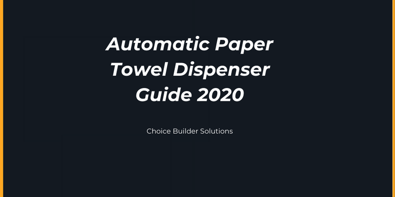 Automatic Paper Towel Dispenser Guide 2020