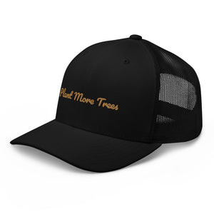 Plant More Trees Trucker Hat