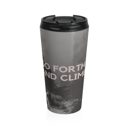 Go Forth and Climb Stainless Steel Travel Mug - Tracy McCrackin Photography