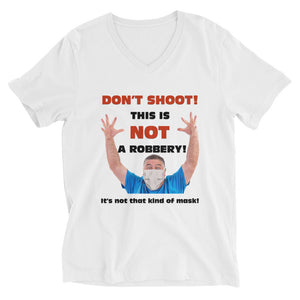 Unisex Short Sleeve V-Neck T-Shirt  - Don't Shoot!!