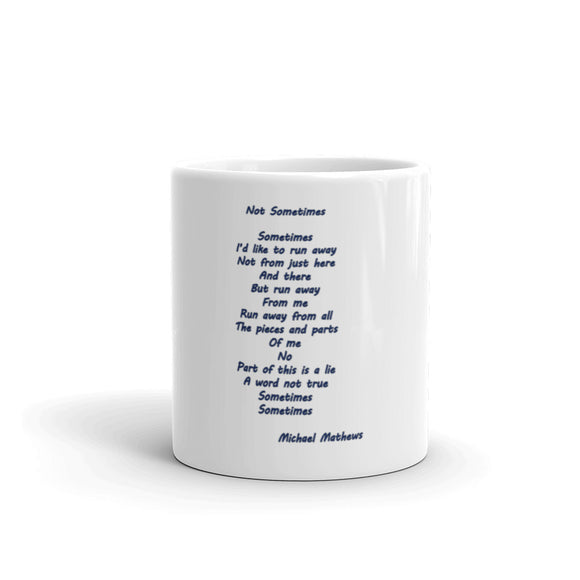 Sometimes - Poem by Michael Mathews Mug | Cup