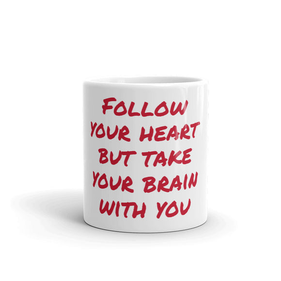 Follow Your Heart Mug / Coffee Cup