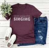 Never Gonna Stop Singing Tee- White Graphic