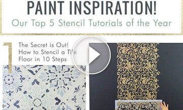 Paint Inspiration! Our Top 5 Stencil Tutorials of 2017