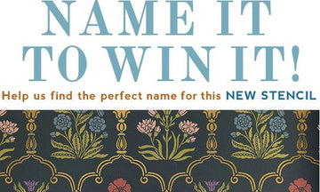 New Floral Stencil... Name It to Win It!