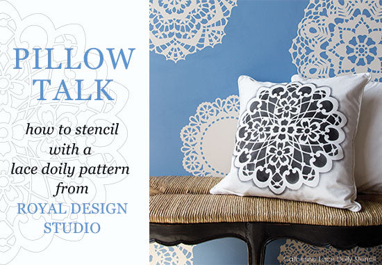 Stencil a lovely Lace Doily pillow with this stencil tutorial from Royal Design Studio stencils