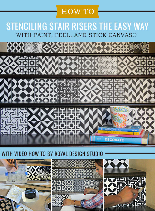 DIY Tutorial with VIDEO: Painting and Stenciling Stair Risers with Pattern the Easy Way with Paint, Peel, and Stick Canvas from Royal Design Studio