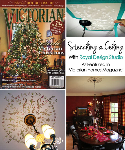 Stenciling a Ceiling feature in Victorian Homes Magazine by artist Patricia Presto using Royal Design Studio Stencils