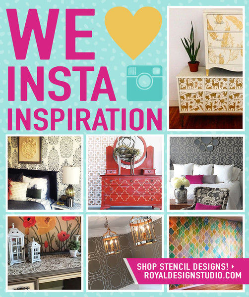 Insta-Inspiration! Amazing Instagram pics by creative customers of stencil projects using wall stencils and furniture stencils by Royal Design Studio