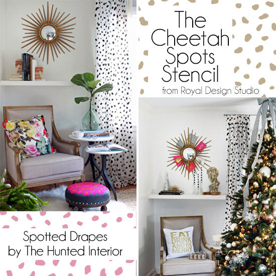 The Hunted Interior Goes From Every Day to Holiday with Cheetah Spots Stencil