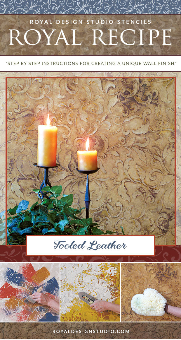 Royal Recipe from Royal Design Studio: How to Stencil Tutorial - Faux Tooled Leather Wall Finish with Vine Wall Stencils