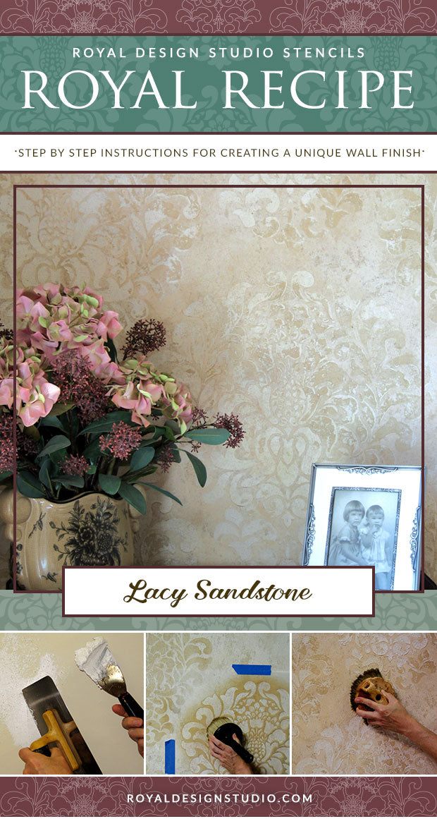 Royal Recipe from Royal Design Studio: How to Stencil Tutorial Lace Pattern on Sandstone Plaster Walls