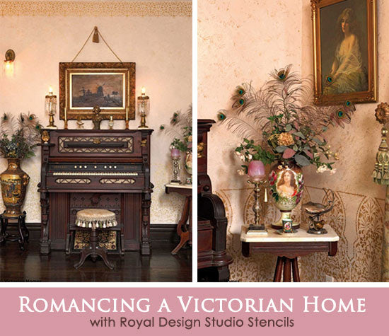 Romancing a Victorian Home with Royal Design Studio Stencils