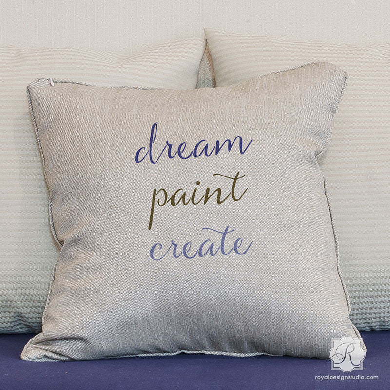 DIY Painted Pillow with Stenciled Phrases - Dream Paint Create Lettering Stencils - Royal Design Studio