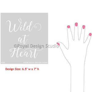 Inspirational Wall Quotes to Paint Letter Designs - Wild At Heart Script Lettering Stencils - Royal Design Studio
