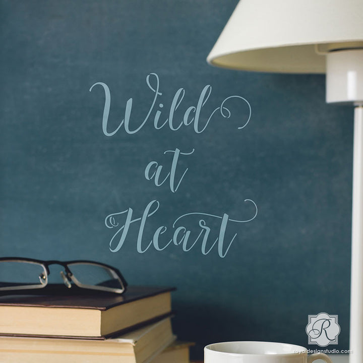 Painting Inspirational Wall Quotes on Accent Wall - Wild At Heart Script Lettering Stencils - Royal Design Studio