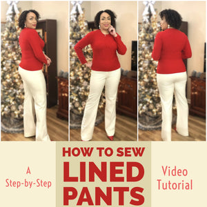 How to Sew Lined Pants Step-by-Step Video Tutorial