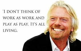 Richard Branson quote - how to live an integrated life.