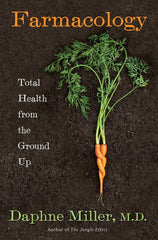 Farmacology: Total Health from the Ground Up - June Book Review