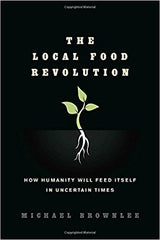 Phyllis's Monthy Book Review - The Local Food Revolution: How Humanity Will Feed Itself in Uncertain Times