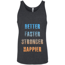 Load image into Gallery viewer, Better faster strong happier get strong workout fitness life gym apparel better faster stronger happier performance tank top shirt get fit living
