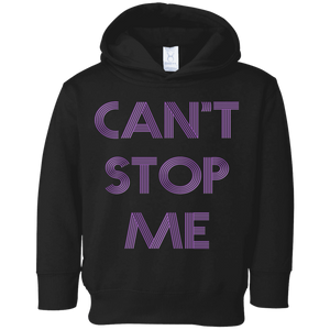 Can't Stop me toddler Fitness Workout Apparel Clothing Workout athletic gym slogan mantra weight lifting encouragement motivation inspiration bodybuilding weight loss lose weight body get fit getfit get.fit.living get fit living getfitliving @get.fit.living @GFL_Colton Toddler Hoodie Sweatshirt performance gear