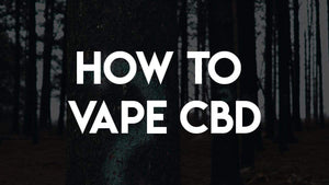 How to Vape CBD Oil / Juice
