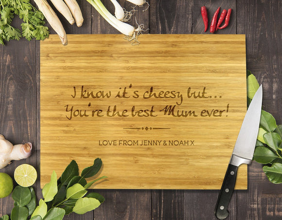 You're the Best Mum Ever Bamboo Cutting Board 12x16