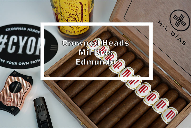 Crowned Heads Mil Dias Edmundo