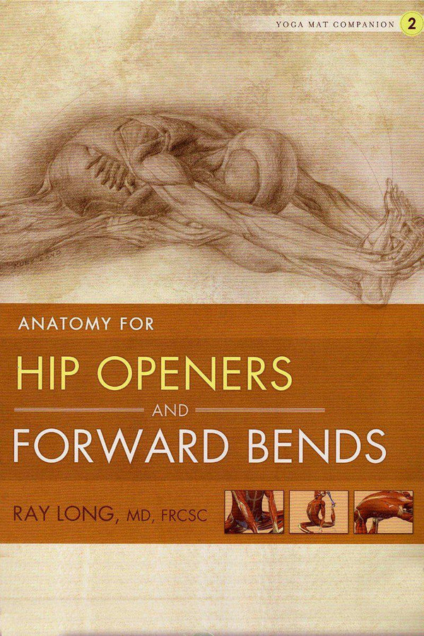 Anatomy for Hip Openers and Forward Bends - Ray Lo-ספרים באנגלית-יוגה סטור