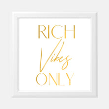 Load image into Gallery viewer, Vision Board Rich Vibes Only 8x8 Gold Foil Print