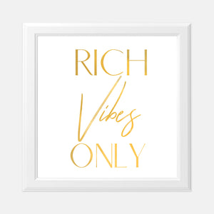 Vision Board Rich Vibes Only 8x8 Gold Foil Print