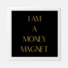 Load image into Gallery viewer, Vision Board I Am A Money Magnet 8x8 Gold Foil Print
