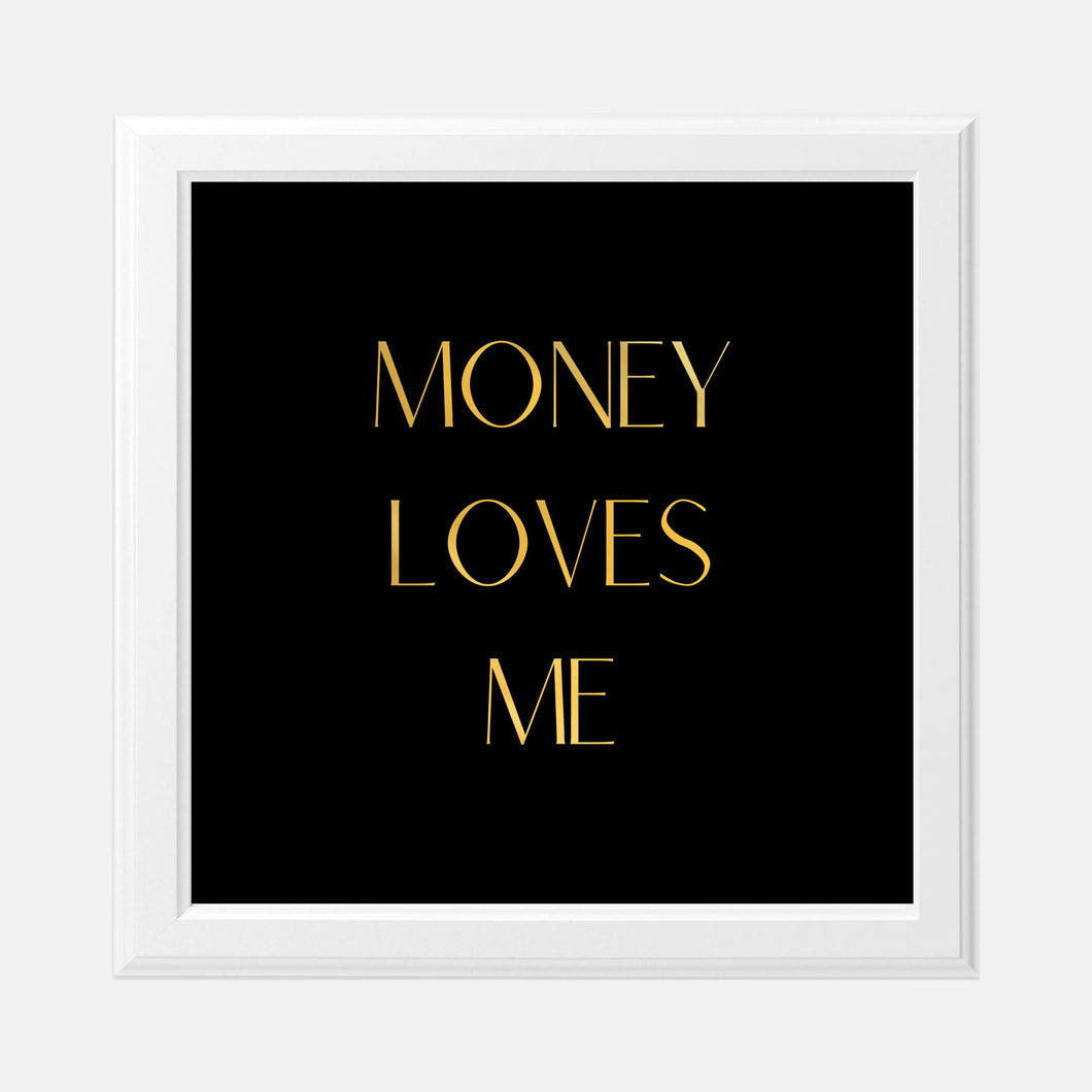 Vision Board Money Loves Me 8x8 Gold Foil Print