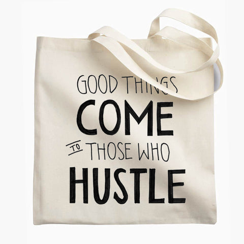 Hustle. The Tote.